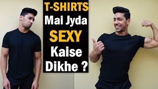 How To Look SEXY & MUSCULAR In CLOTHES | T-SHIRTS Fashion Tricks In Hindi