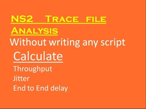 How to calculate throughput, jitter, end to end delay for ns2 trace