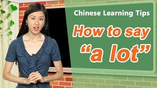 "How to say ""a lot"" in Chinese - Chinese Learning Tips with Yoyo Chinese"