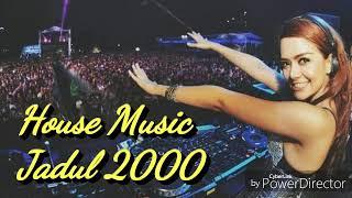 House Music Jadul 2000