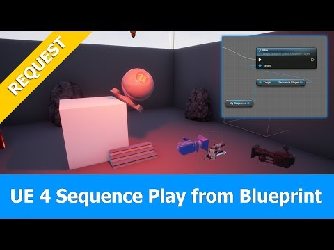 Ue4 sequencer tutorial play sequence with blueprint unrealengine malvernweather Choice Image