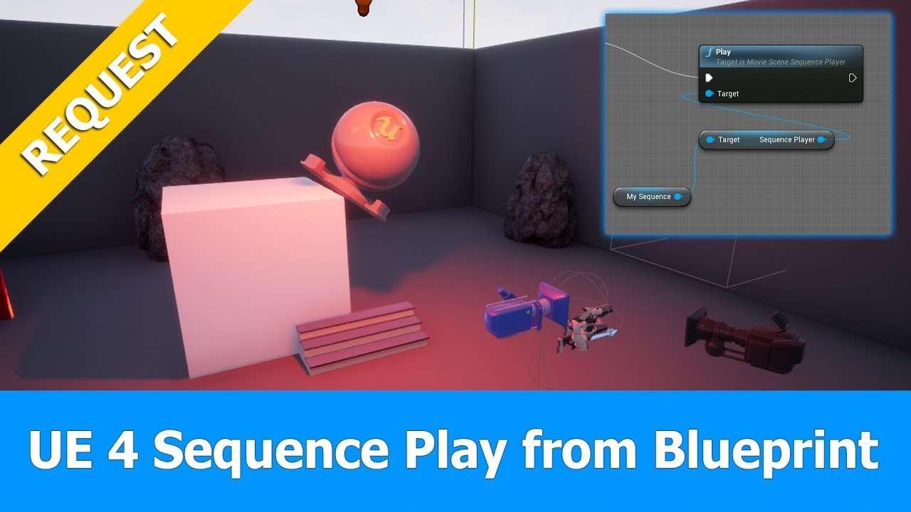 Unreal Engine (UE4 15) Sequencer Tutorial: Play Sequence with Blueprint