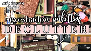 ONLY KEEPING A FEW PALETTES // Eyeshadow Makeup Declutter 2019
