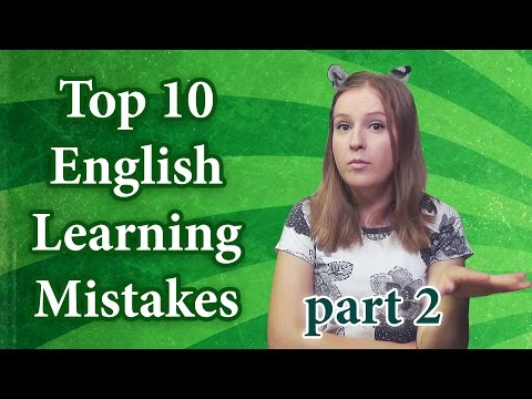 Top 10 English learning mistakes - part 2, how to study English fast and easy, part 2