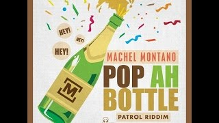 Machel Montano - pop ah bottle