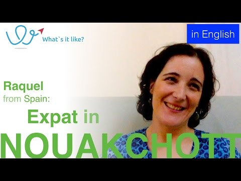 Living in Nouakchott - Expat Interview with Raquel (Spain) about her life in Nouakchott, Mauritania