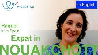 Living in Nouakchott - Expat Interview with Raquel (Spain) about her life in Nouakchott, Mauritania