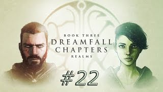 Dreamfall Chapters #22 - Zurück nach Marcuria [Book 3|#5] [60fps/Deutsch]