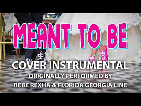 Meant To Be (Cover Instrumental) [In the Style of Bebe Rexha & Florida Georgia Line]