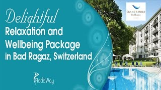 Delightful Relaxation and Well-Being Package in Bad Ragaz Switzerland