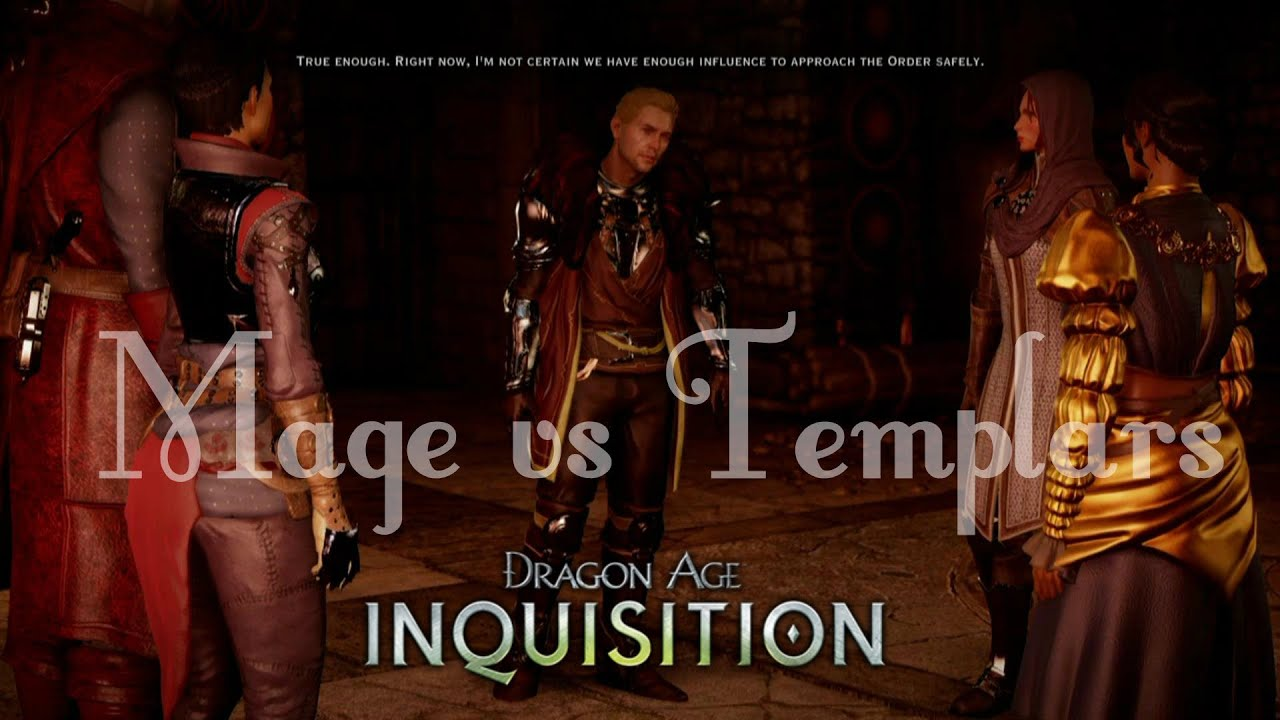 Dragon Age Inquisition Walkthrough Choosing Between The Mages And Templars