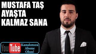 Mustafa Taş Ayaşta Kalmaz Sana (seyirHane)
