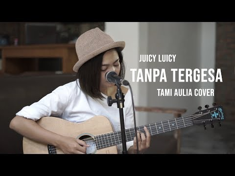 Tanpa Tergesa Tami Aulia Cover #JuicyLuicy