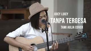 Tanpa Tergesa Tami Aulia Cover JuicyLuicy