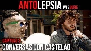 ANTOLEPSIA || Capítulo 3 - Conversas con Castelao (Sub Esp)