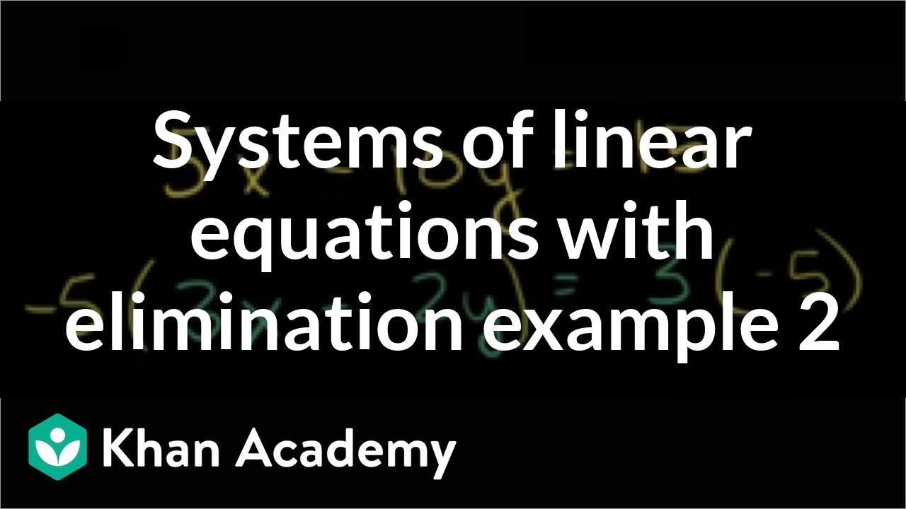 Systems of equations with elimination (and manipulation) (video ...