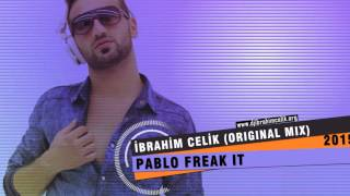 Dj ibrahim Çelik - Pablo Freak it (Original mix)