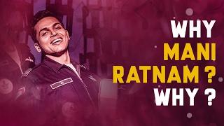 Why Mani Ratnam? Why?   Kaatru Veliyidai   Azhagiye   Fully Filmy