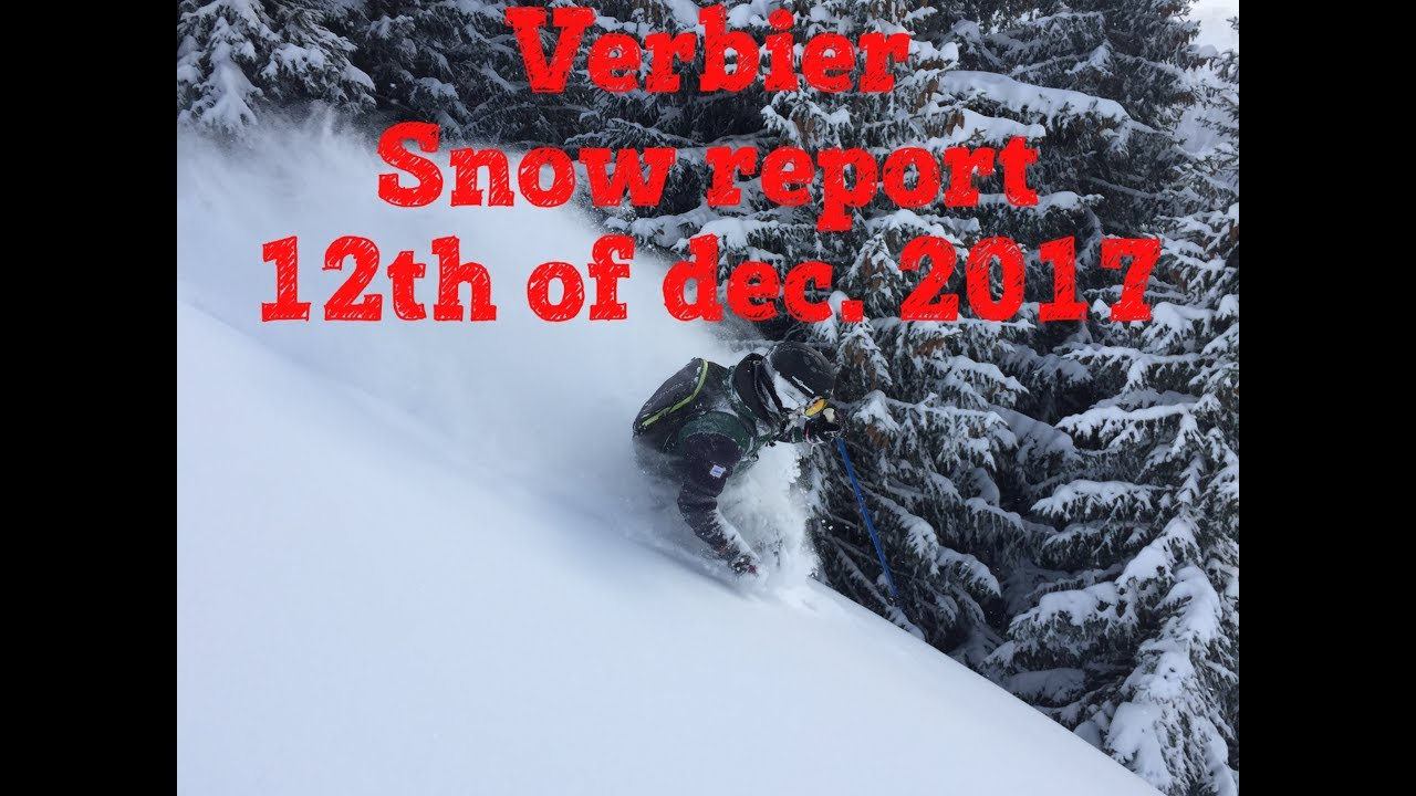 Verbier snow report Powder Extreme 12th of dec  2017