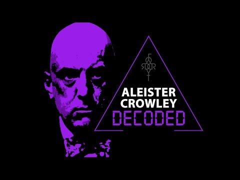 Aleister Crowley Decoded