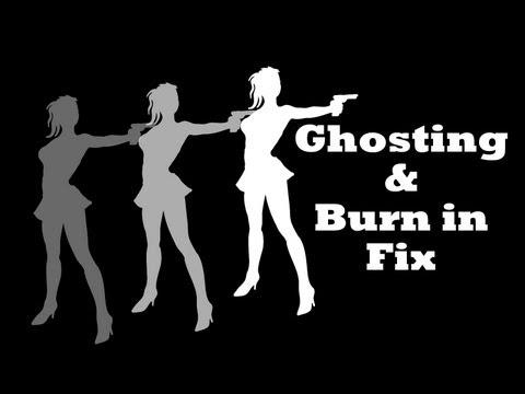 Screen Burn In Fix Ghosting Fix