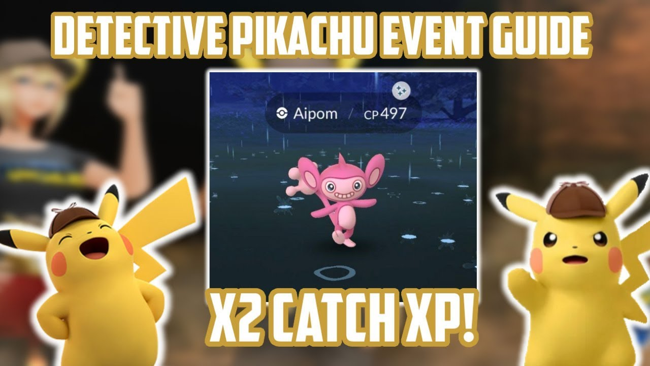 Detective Pikachu Event Guide For Pokemon Go Youtube