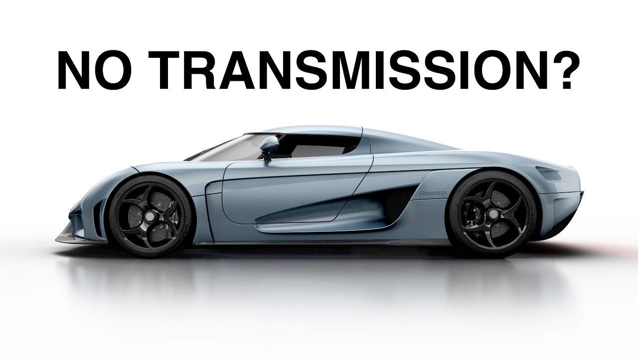 Why Doesn T The Koenigsegg Regera Have A Transmission