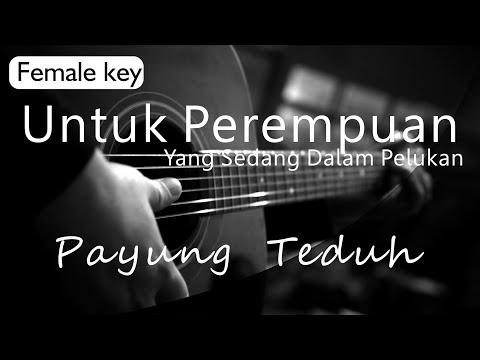 Untuk Perempuan Yang Sedang Dalam Pelukan - Payung Teduh Female Key ( Acoustic Karaoke )