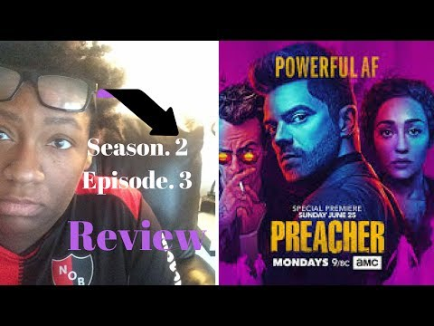 Preacher Season 2 Episode 3 Review / Recap