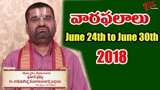 Rasi Phalalu | June 24th to June 30th 2018 | Weekly Horoscope 2018 | TeluguOne