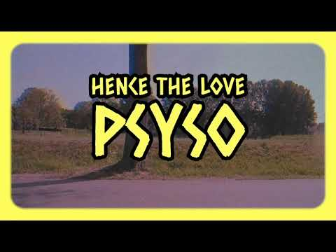 PsySo - Hence the Love (Official Videoclip)