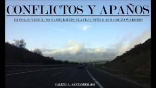 CONFLICTOS Y APAÑOS - DJ POL; SUJETO X; NO NAME; KHEIS; SLAVE.R; NIÑO J; ASR; GOLFO WARRIOR - 2015
