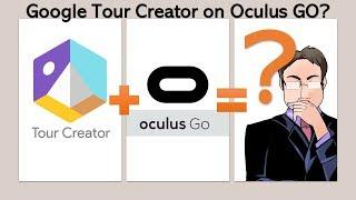 Using Google Tour Creator on Oculus Go