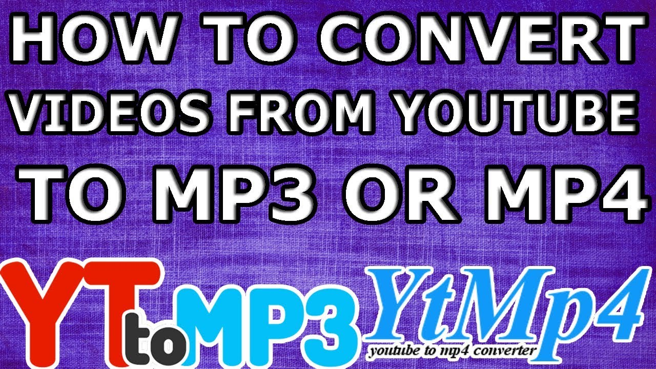 How To Convert Videos from YouTube In Mp3 Or Mp4