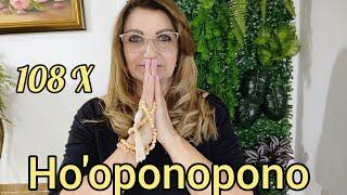 *HO'OPONOPONO* 108 REPETIÇÕES Para você fazer junto comigo #Oração Poderosíssima