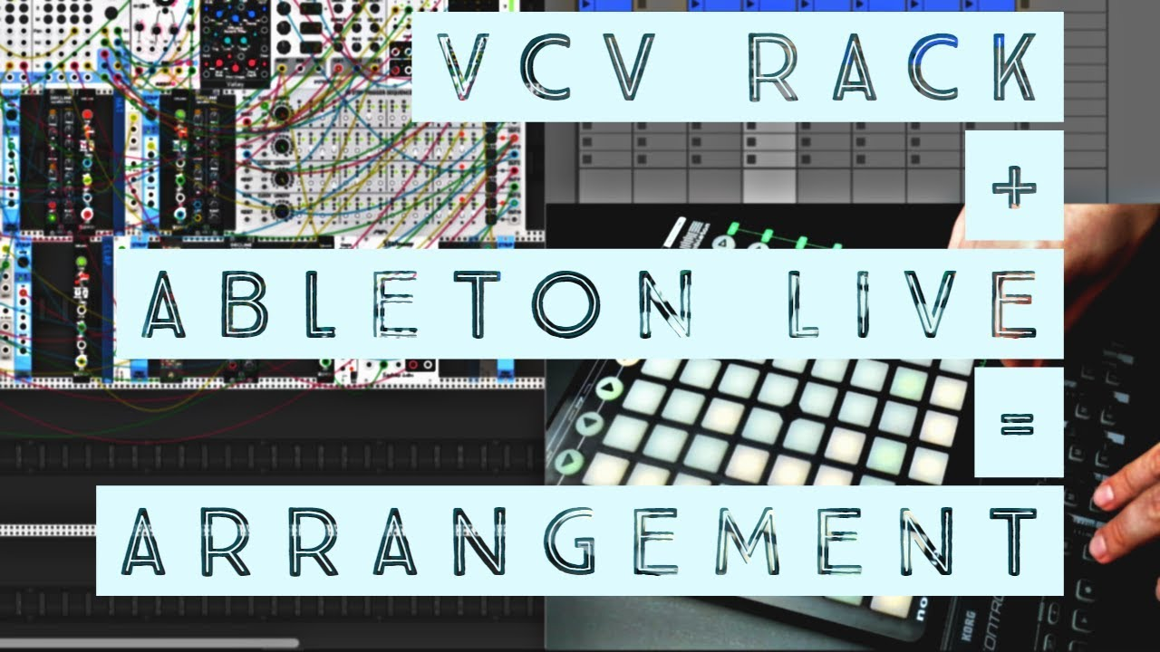 Making Arrangement in VCV Rack with Ableton Live! TUTORIAL