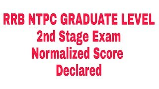 RRB NTPC GRADUATE LEVEL 2nd Stage Normalized Score Declared 2017 Video