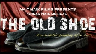 the old shoe official theatrical trailer hd amit naik film onkar naik musical