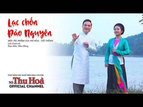 Lạc Chốn Đào Nguyên | Thu Hòa hát chèo ft NSƯT Việt Thắng [Official MV]