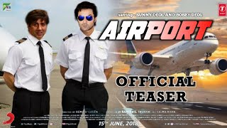 Airport OFFICIAL TRAILER | Sunny Deol | Bobby Deol | Anil Sharma | Upcoming 2020