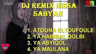 dj remix nissa sabyan Atouna el toufoule,