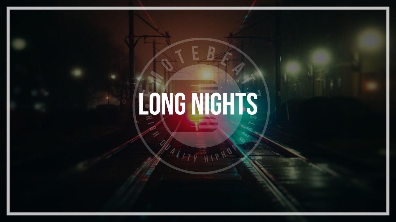 """Long Nights"" Sad Rap Type RnB Beat Hip Hop Instrumental Deep Emotional 2020"