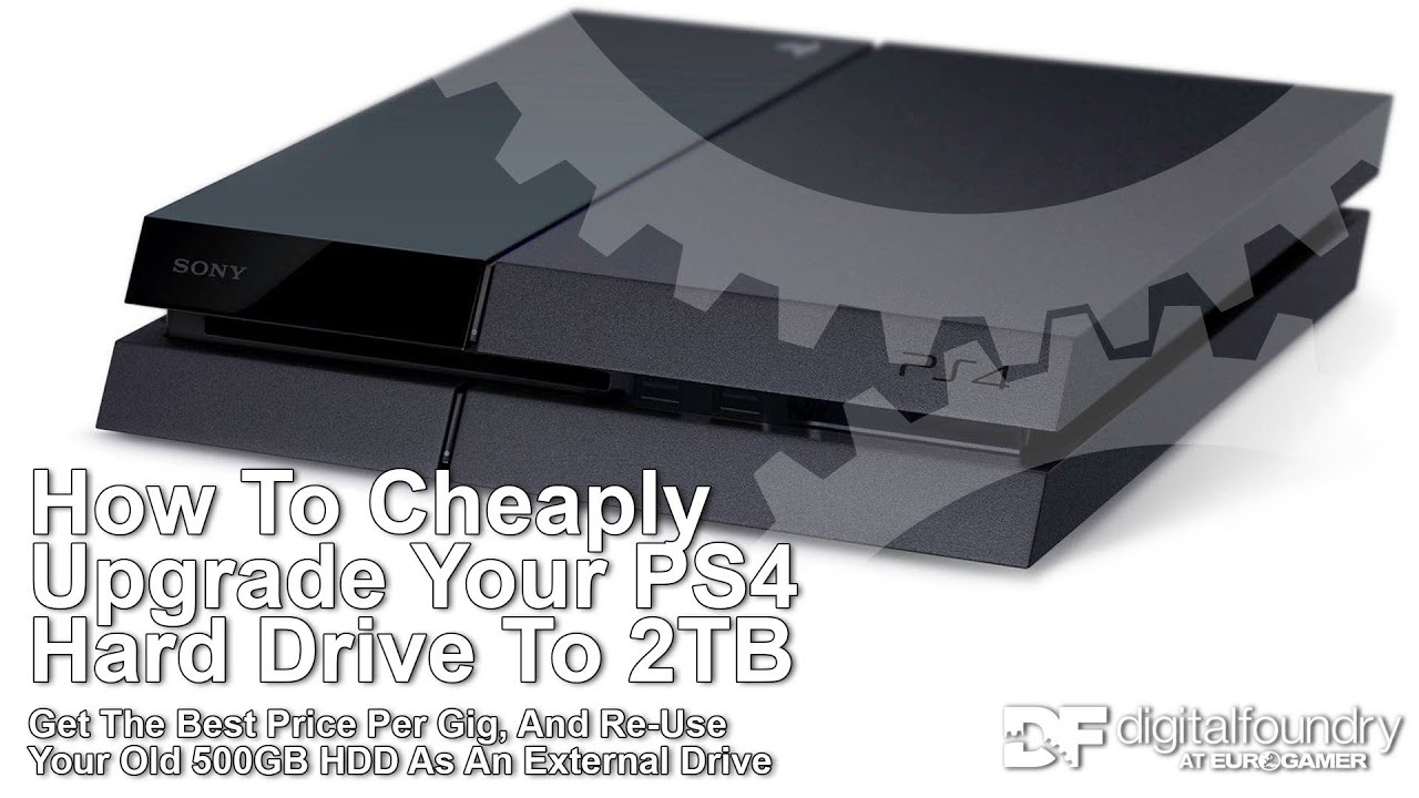 How to cheaply upgrade your PS4 to 2TB • Eurogamer net
