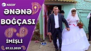 Ənənə Boğçası - İmişli 07.12.2019