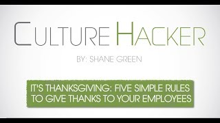 It's Thanksgiving: Five Simple Rules To Give Thanks To Your Employees
