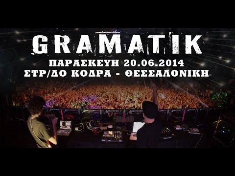 GRAMATIK + guests @ Kodra Camp Thessaloniki, Fri 20 June