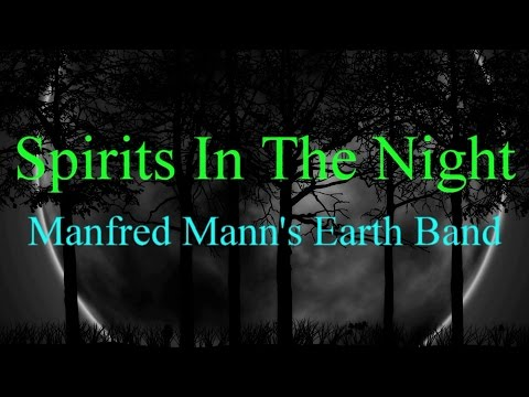 Spirits In The Night - Manfred Mann's Earth Band ( lyrics )