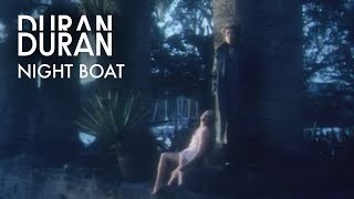 Duran Duran - Night Boat (Official Music Video)