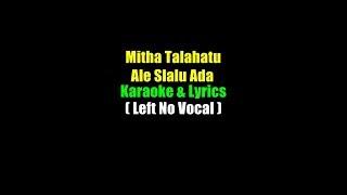 Mitha Talahatu - Ale Slalu Ada Karaoke & Left No Vocal