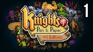 Let's Play Knights of Pen & Paper +1 Edition - Part 1 - Gameplay / Playthrough